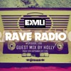 Rave Radio Episode 106 With Holly