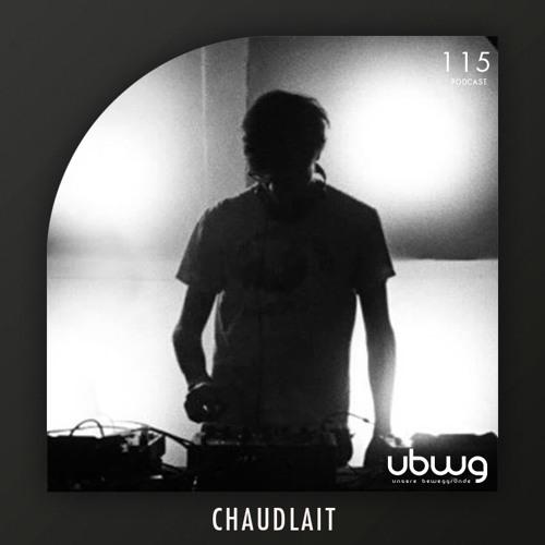 Chaudlait - Podcast 115 - ubwg.ch
