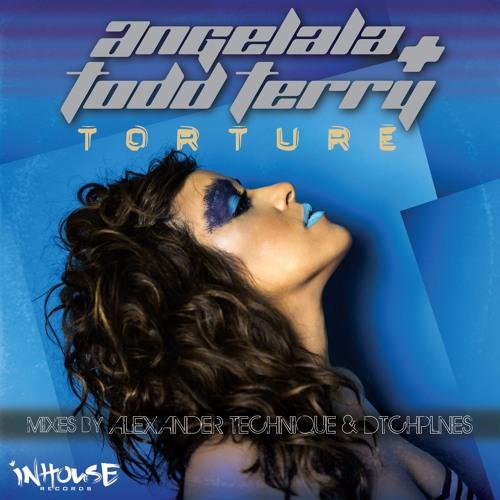 Angelala & Todd Terry - Torture (Alexander Technique Club Mix)