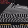 Charlie Brennan & Miller Guth - When We Were Young