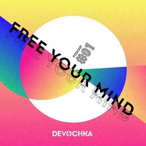 Devochka :: Free Your Mind :: Podcast #1