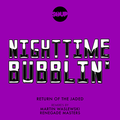Return Of The Jaded Nighttime Bubblin Renegade Masters Remix By