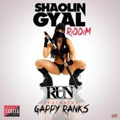 DJ RUN X GAPPY RANKS  - SHAOLIN GYAL RIDDIM [FACTORY MAKER]