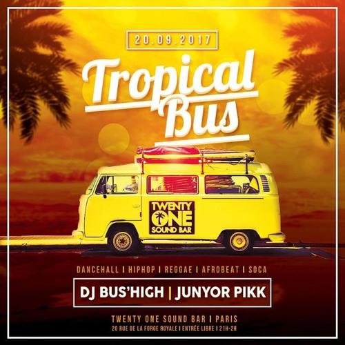 Dj Bus High Feat Junyor Pikk Tropical Bus Live Mix #20 20.09.17
