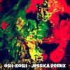 Osh-Kosh - Jessica Remix Master (Free Download)
