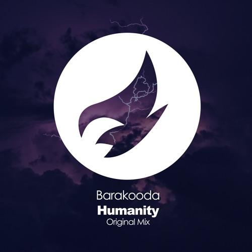Barakooda - Humanity [OUT NOW]