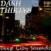 DASH THIRTY8 - Deep City Sounds (Original Mix)