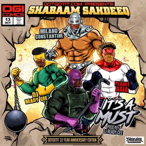 Shabaam Sahdeeq Ft.  Planet Asia & Milano Constantine - It's A Must (Prod. By DJ Ready Cee)