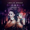 Leslie Grace Ft. Becky G - Díganle - Intro-Extended