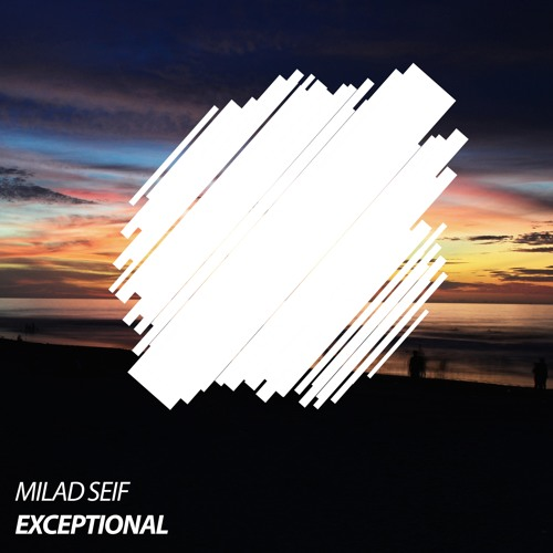 Milad Seif - Exceptional [OUT NOW]