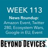 Week 113 – NR – Amazon Event, Twitter 280, Ecosystem Wars, Google Shopping, Google Event Preview