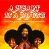 A HEART IS A HOUSE *SWEET SOUL & HEAVENLY DISCO MIX*