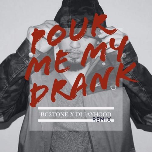 Pour Me My Drank (Jersey Club Remix) - Bc2tone x DJ Jayhood