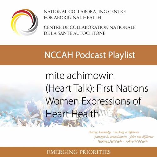 mite achimowin - Heart Talk