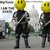 I AM THE STATE  (A Mugging Jingle) - Fine Mix 1 by BipTunia