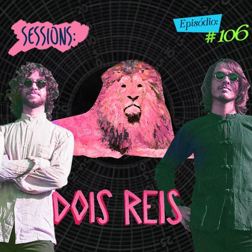 Troca o Disco Sessions: Dois Reis