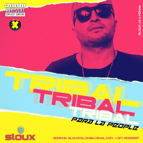 SLOUX - Tribal Para La People (Cap.1)