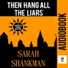 Then Hang All The Liars Audiobook Sample