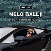 Melo Ball 1 Ft. Kenneth Paige