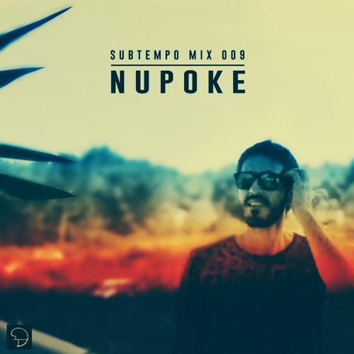 Subtempo Mix 009 - Nupoke