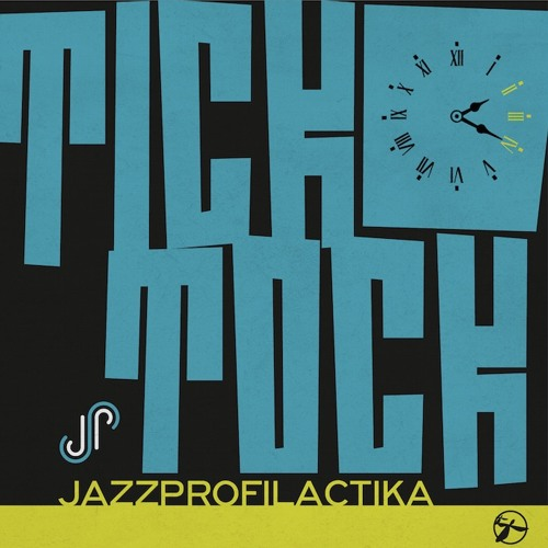 JazzProfilactika - Tick Tock (album preview)