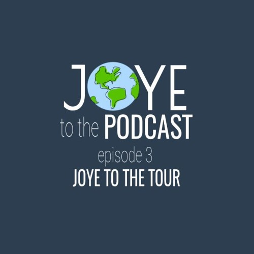 Ep 3 - Joye To The Tour