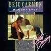 Hungry Eyes- Eric Carmen
