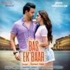 Bas Ek Baar - Soham Naik Ft. Sanjeeda Sheikh & Amir Ali - Single 2017