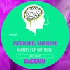 Dire Straits - Money For Nothing (Iserhard, Shank3d Remix)* Out now BUDDER RECORDS | FREE DOWNLOAD