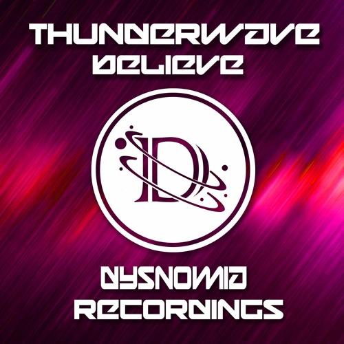 Thunderwave - Believe (Original Mix) Competition