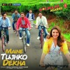 Maine Tujhko Dekha - Golmaal Again!!!