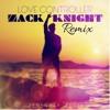 Zack Knight Love Controller (Zenknoxx Remix)