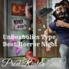 Unboxholics Type Beat.Horror Night