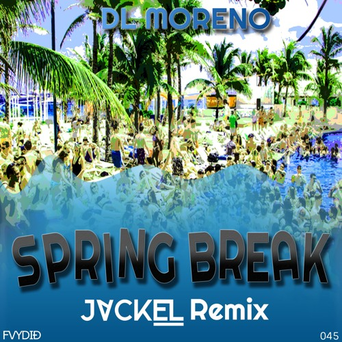 DL Moreno - Spring Break (JackEL Remix)