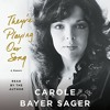 They're Playing Our Song By Carole Bayer Sager Audiobook Excerpt