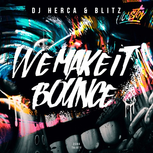 DJ Herca & Blitz - We Make It Bounce