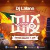MIX DEYE MIX #7 BY LALANN #MDM7 (🇬🇫  F.GUIANA Vs. JAMROCK 🇯🇲 )
