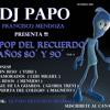 MIX POP DEL RECUERDO AÑOS 8Os Y 9Os EN ESPAÑOL DJ PAPO