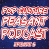 Pop Culture Peasant Podcast Ep. 6 - Guilty Pleasure Movies, Adam Sandler, Tommy Wiseau & Trivia Quiz