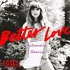 Foxes - Better Love (nilomali Remix)