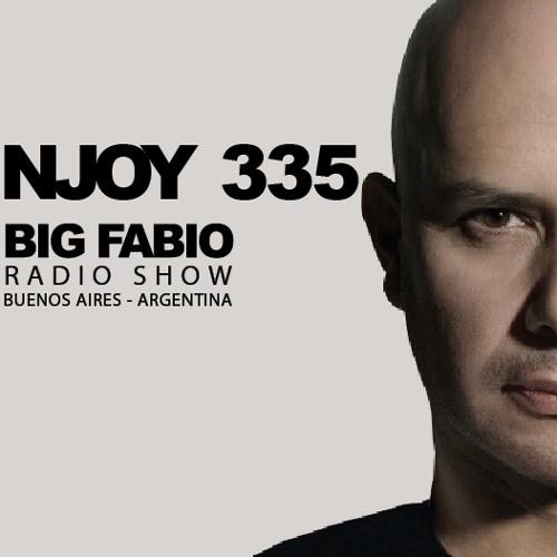 NJOY MUSIK 335 / BIG FABIO Radio Show desde BUENOS AIRES, ARGENTINA.