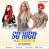 So High Vs. Bodak Yellow Mashup -  DJ Goddess