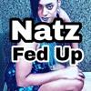 NATZ - FED UP.mp3