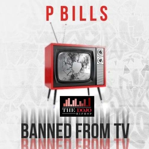 P Bills - Banned From TV (freestyle)