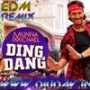 Mera Wala Ding Dang Karta Haiedm Mix Mp3
