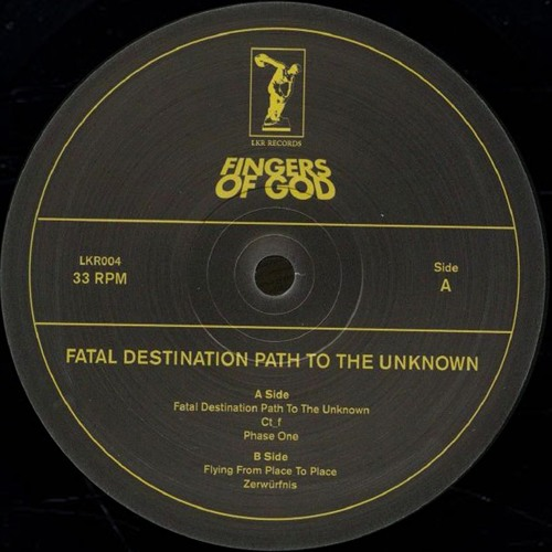 Fingers Of God 'Fatal Destination Path To The Unknown' // 12'' previews // LKR004
