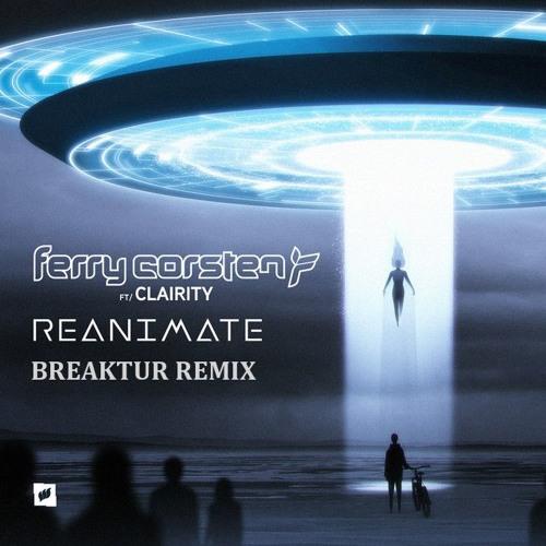 Ferry Corsten - Reanimate feat. Clairity (Breaktur Remix)