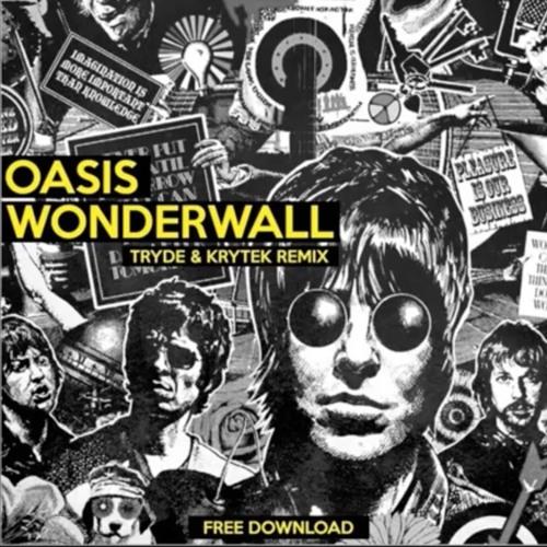 Oasis - Wonderwall (Tryde & Krytek Remix) by TRYDE \ KRYTEK