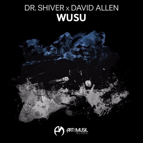 Dr. Shiver X David Allen - Wusu [FREE DOWNLOAD)