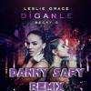 Diganle , Becky G , Leslie Grace ( REMIX DANNY SAPY ) COPYRIGHT DESCARGA EN LA INFORMACIÓN Portada del disco